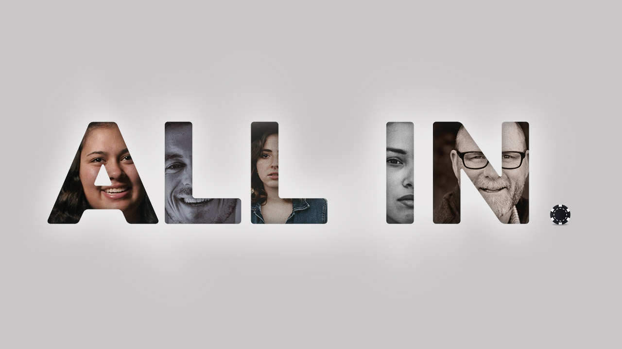 ALL IN.