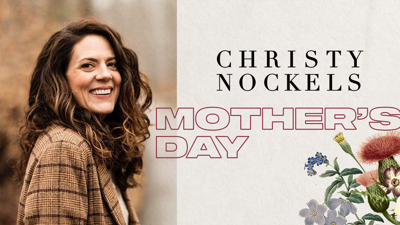 Mother's Day with Christy Nockels
